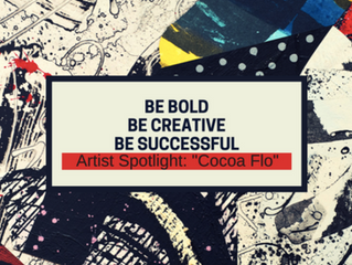 BE BOLD. BE CREATIVE. BE SUCCESSFUL. - Spotlight on Cocoa Flo