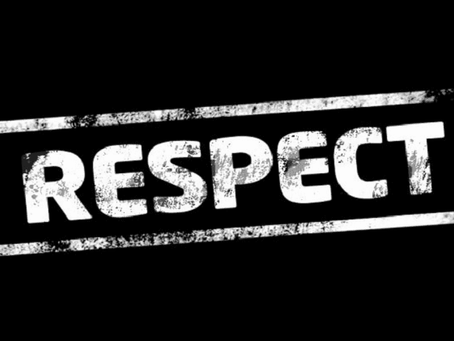 Respect. You Want It?  Respect It.