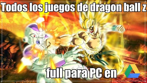 Como descargar Dragon Balljuegos full para PC google drive ymediafiretoda la saga completas portada