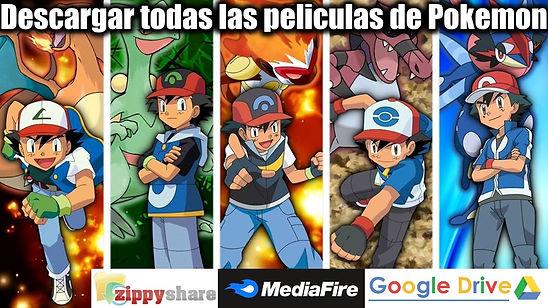Comodescargar todas las peliculas Pokemon ver en full1080p google drive mediafire y zippyshare portada