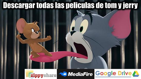 Descargar todas las peliculas de Tom y Jerry ver full HD 1080p google drive mediafire zippyshare portada