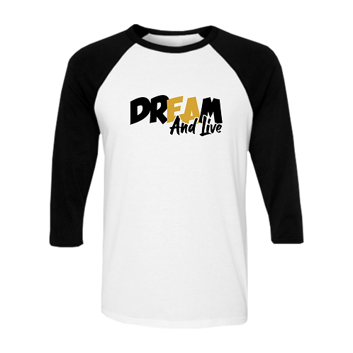"""""""DREAM And Live"""" 3/4 Sleeve Statement Tee"""