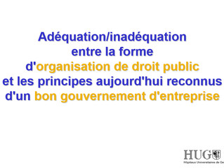 Adéquation/inadéquationentre la forme d'organisation de droit publicet les principes aujourd&#