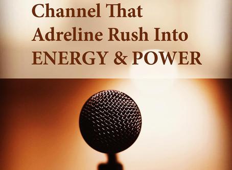 PUBLIC SPEAKING  - CHANNEL THAT ADRENALINE RUSH