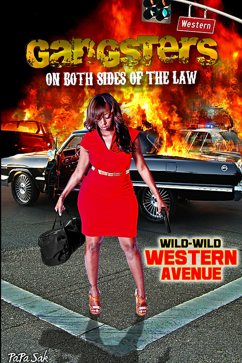 GANGSTERS ON BOTH ON SIDES OF THE LAW: Wild-Wild Western Avenue