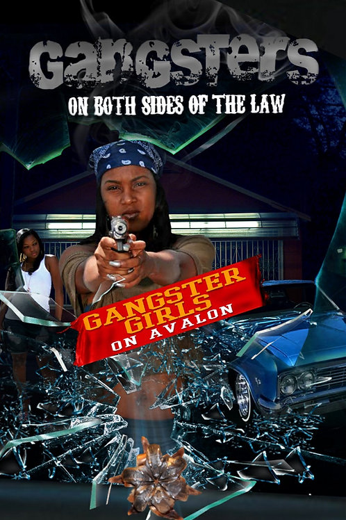 GANGSTERS ON BOTH SIDES OF THE LAW: Gangster Girls on Avalon