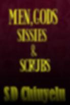 Men, Gods, Sissies & Scrubs.jpg