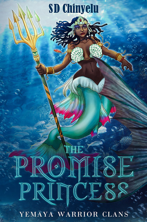 The Promise Princess: Yemaya Warrior Clans