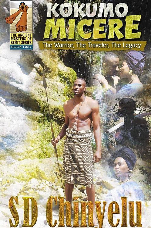 Kokumo Micere: The Warrior, The Traveler, The Legacy