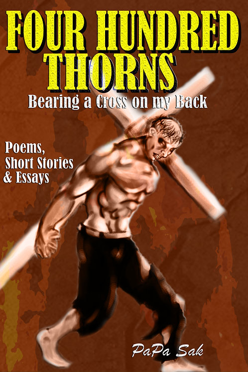 FOUR HUNDRED THORNS bearing a cross on my back
