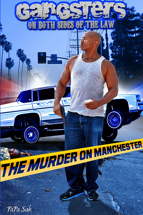 GANGSTERS ON BOTH SIDES OF THE LAW: The Murder on Manchester