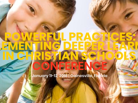 Powerful Practices: Deeper Learning in Christian Schools conference - register now!