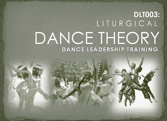 DLT003: Liturgical Dance Theory
