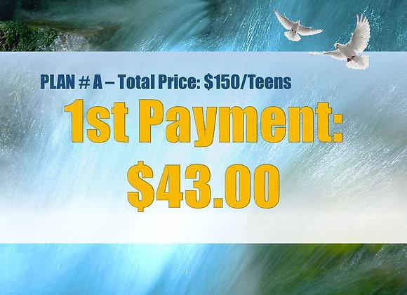 Plan #A - 1st Payment, Teens