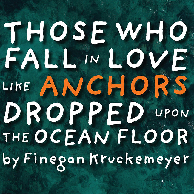 Those Who Fall in Love like Anchors Dropped upon the Ocean Floor