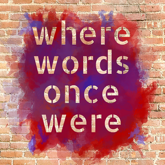 Where Words Once Were