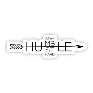 Stay Humble Hustle Hard Sticker