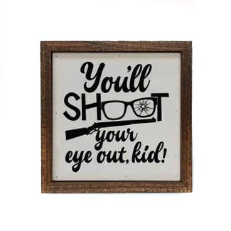 Shoot Your Eye Out wood sign