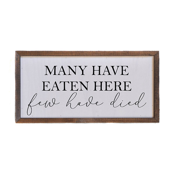 """""""Few have died"""" Wood Sign"""