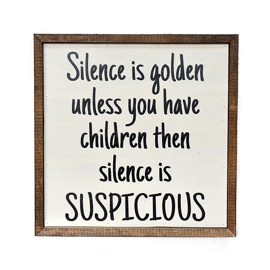"""""""Silence is Golden"""" Wood Sign"""