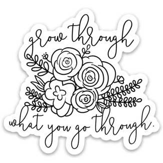 Grow Through Sticker