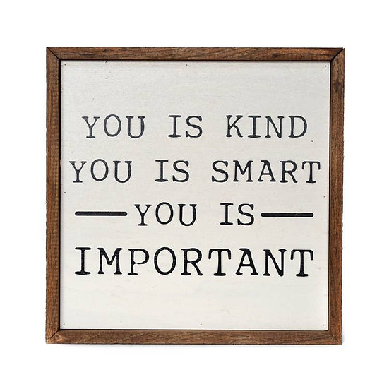 """""""You is kind"""" Wooden Sign"""
