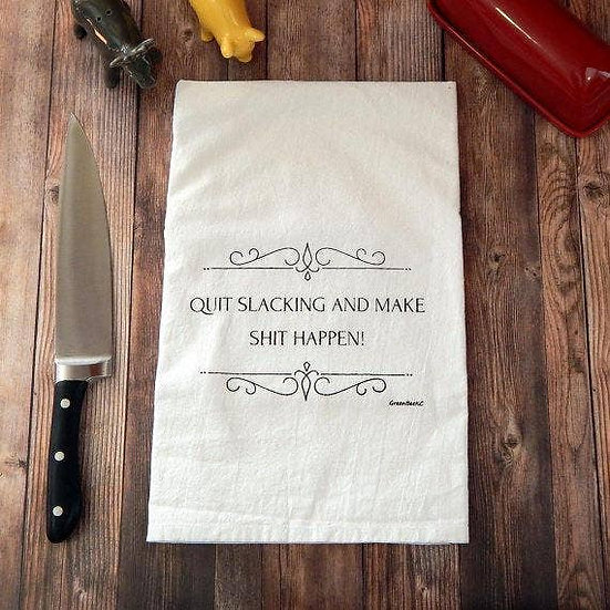 """Quit Slacking"" Towel"