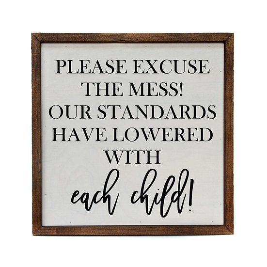 """""""Excuse the Mess"""" Wood Sign"""