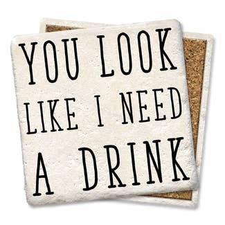 I need a drink Coaster