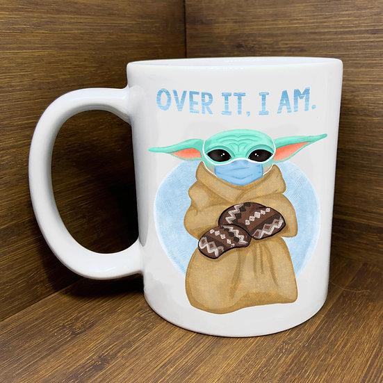 """Over It. I am"" Mug"