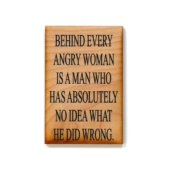 """""""Behind every angry woman"""" Magnet"""