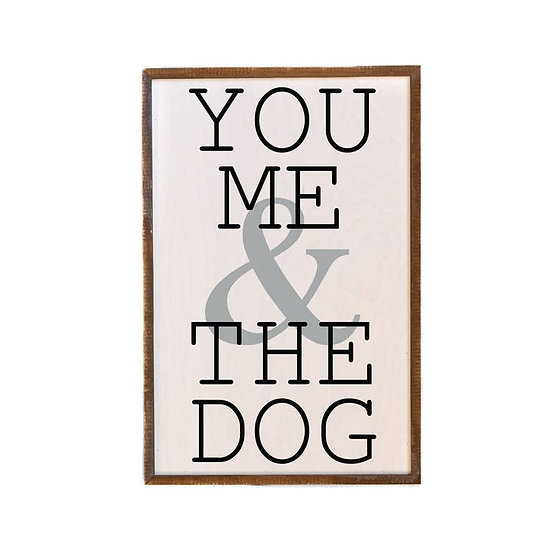 """""""You Me & The Dog"""" Wooden Sign"""