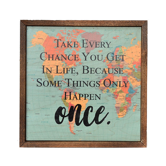 """""""Take Every Chance"""" Wood Sign"""