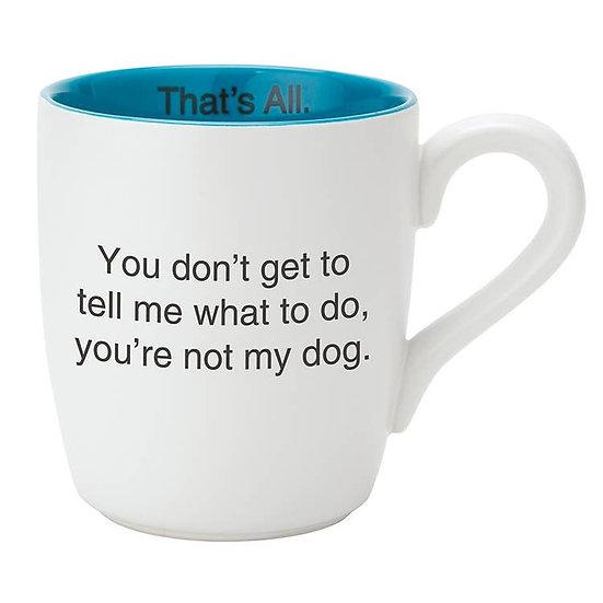 """Not my dog"" Mug"