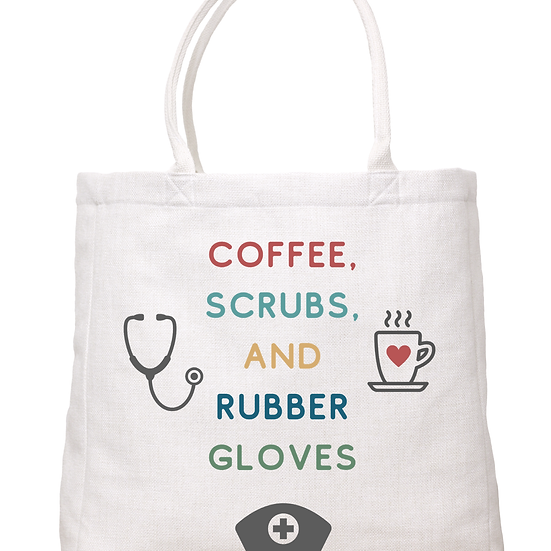 """""""Coffee, Scrubs & Rubber Gloves"""" Tote"""