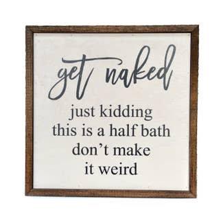 Get Naked Wood Sign