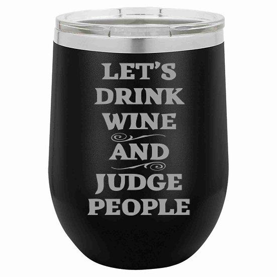 """Judge People"" Tumbler"