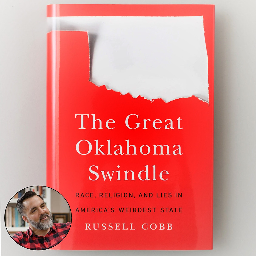 """Author Reading: """"The Great Oklahoma Swindle"""" with Russell Cobb"""