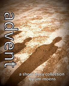 Advent by Jim Moens short story collection