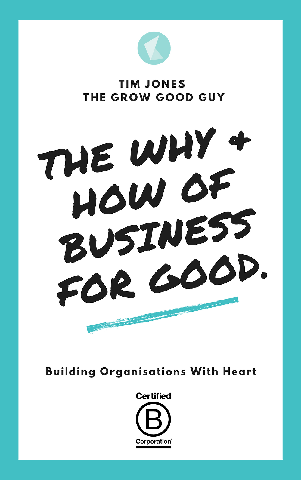 The Why & How Of Business For Good