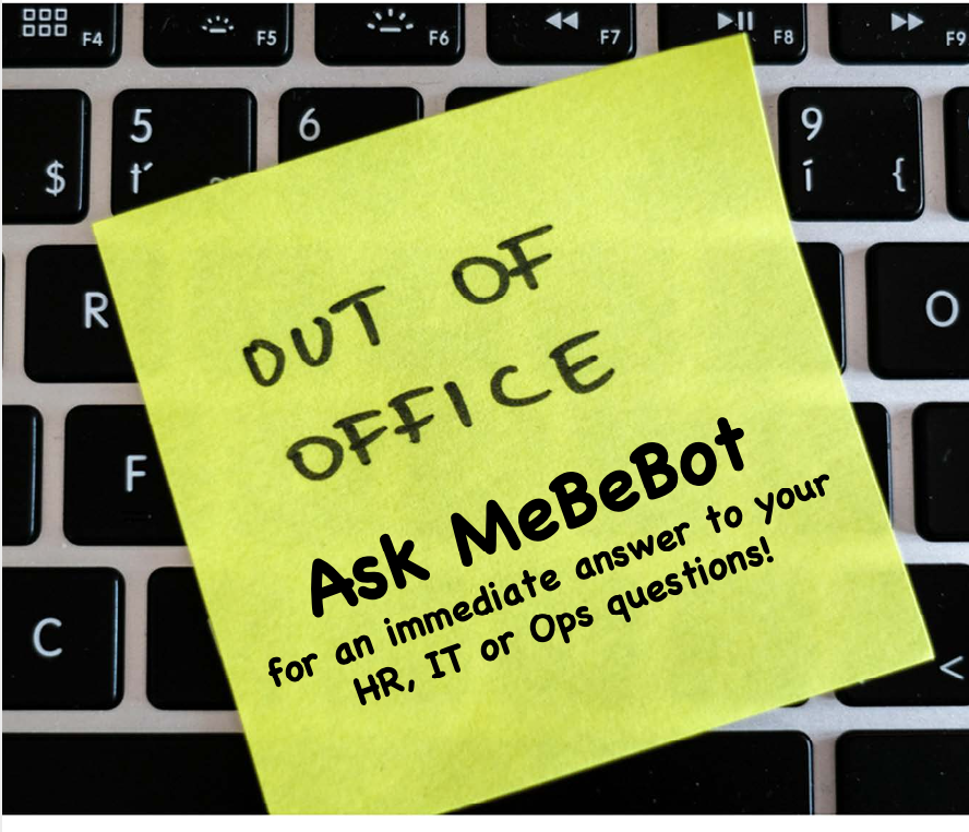 """Taking time off? Turn your """"Out-of-Office"""" reminder to """"Ask MeBeBot"""" to support your employees' FAQs"""