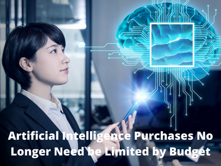 AI Purchases No Longer Need to be Limited by Budget
