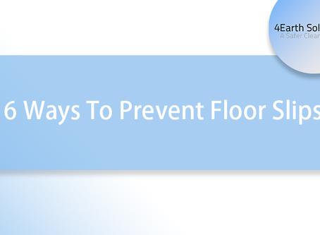 6 Ways To Prevent Floor Slips