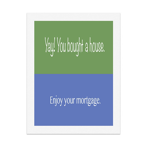Yay! You bought a house