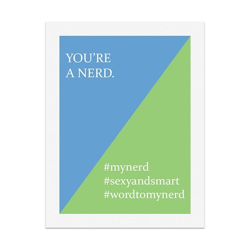 YOU'RE A NERD