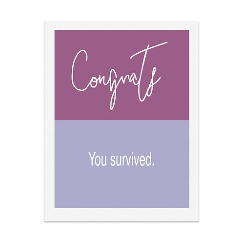 Congrats you survived
