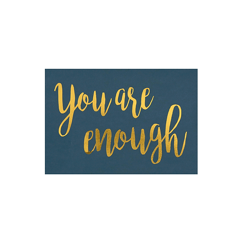 YOU ARE ENOUGH