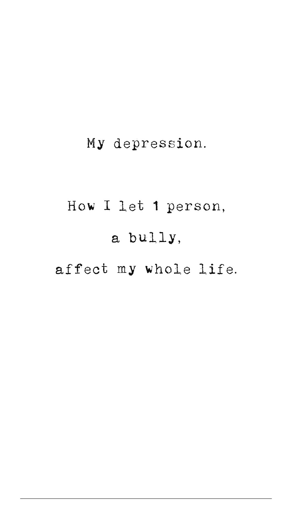 My depression.