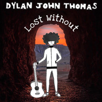 Dylan John Thomas / Lost Without - Mixer, Additional Production & Session Drummer