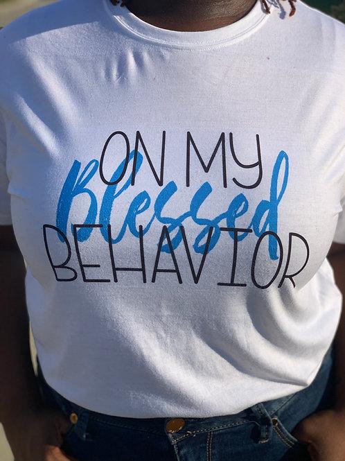 On My Blessed Behavior Tee